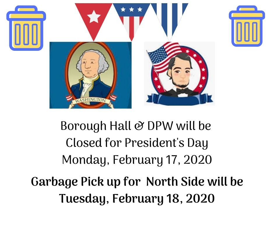 Garbage Pick up for North Side will be Tuesday February 18 2020